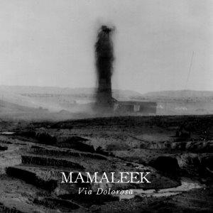 Mamaleek > Via Dolorosa  (2015)