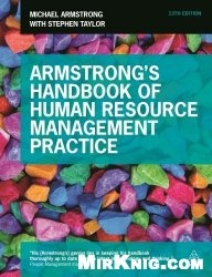 Armstrong's Handbook of Human Resource Management Practice: Building Sustainable Organizational Performance Improvement