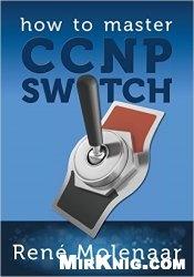 Книга How to Master CCNP Switch