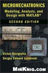 Книга Micromechatronics - Modeling, Analysis & Design with MATLAB (2nd Edition)