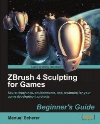Книга ZBrush 4 Sculpting for Games: Beginner's Guide