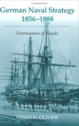 Книга German Naval Strategy 1856-1888: Forerunners to Tirpitz (Noval Policy and History Series)