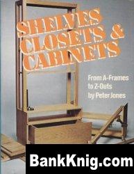 Книга Shelves, Closets and Cabinets - From A-Frames to Z-Outs by Peter Jones pdf  37,5Мб