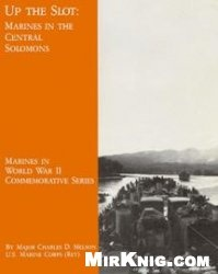 Книга Up the Slot: Marines in the Central Solomons