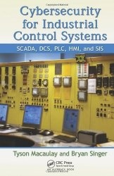 Книга Cybersecurity for Industrial Control Systems: SCADA, DCS, PLC, HMI, and SIS