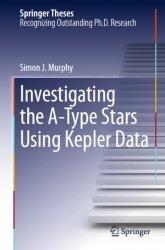 Книга Investigating the A-Type Stars Using Kepler Data