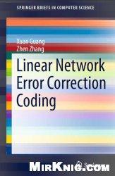 Linear Network Error Correction Coding