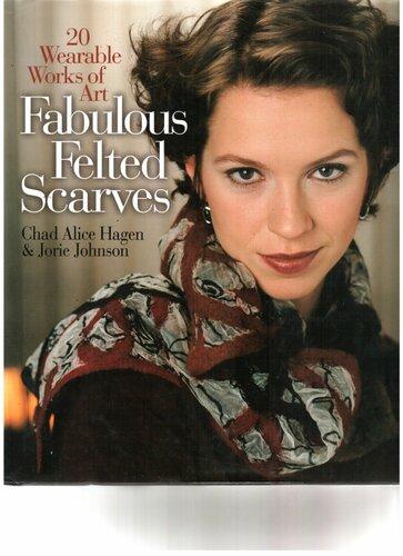 Fabulous Felted Scarves: 20 Wearable Works of Art (валяние).  27.08.2011.