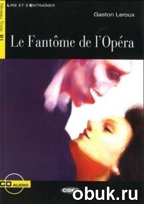 Lire et s'entraîner: Le Fantôme de l'Opéra (Livre & Audio)
