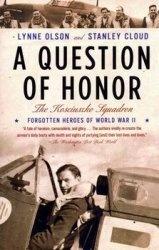 Книга A Question of Honor: The Kosciuszko Squadron (Forgotten Heroes of World War II)