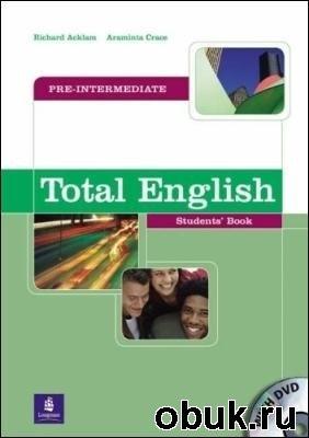 Книга A. Crace. Total English Pre-Intermediate (с аудиокурсом)