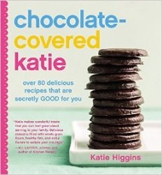 Книга Chocolate-Covered Katie: Over 80 Delicious Recipes That Are Secretly Good for You