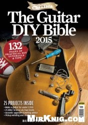 The Guitar DIY Bible 2015