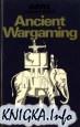 Книга Ancient Wargaming (Airfix Magazine Guide 9)