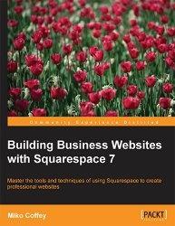 Книга Building Business Websites with Squarespace 7