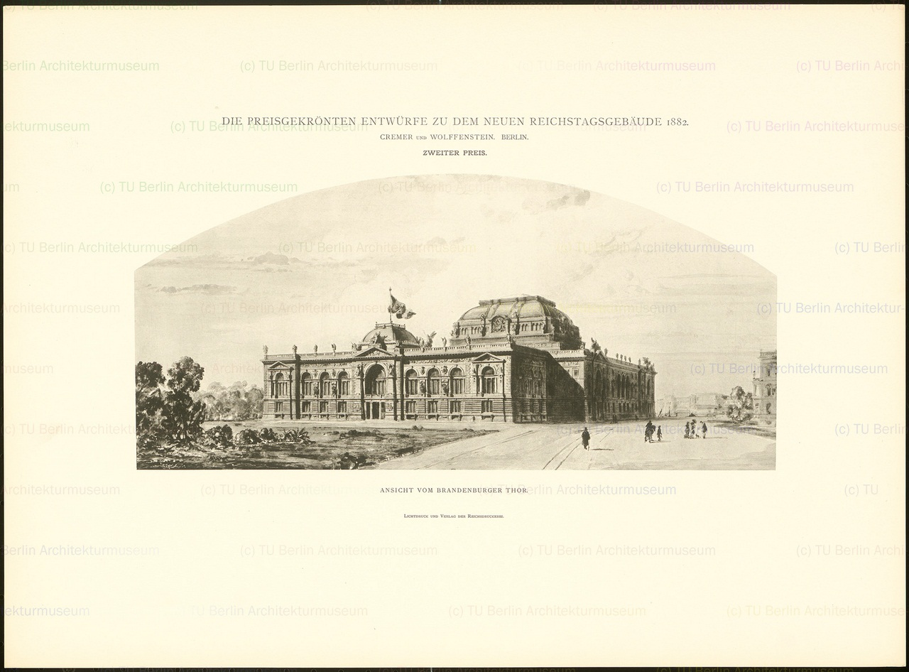Cremer & Wolffenstein: Die preisgekönten Entwürfe zu dem neuen Reichstagsgebäude, Berlin 1882 (1882-1882)