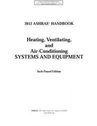 Книга 2012 Ashrae Handbook: Heating, Ventilating, and Air-conditioning Systems and Equipment