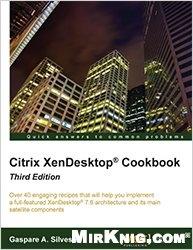 Книга Citrix XenDesktop Cookbook - Third Edition