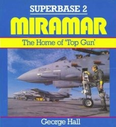 Книга Miramar: The Home of Top Gun (Superbase 2)