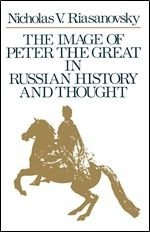 Книга The Image of Peter the Great in Russian History and Thought