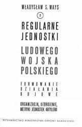 Книга Regularne jednostki ludowego Wojska Polskiego. Formowanie, działania bojowe, organizacja i uzbrojenie, metryki jednostek artylerii