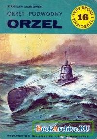 Книга Okręt podwodny Orzeł (Typy Broni i Uzbrojenia 16)