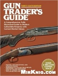 Книга Gun Trader's Guide A Comprehensive, Fully Illustrated Guide to Modern Collectible Firearms with Current Market Values