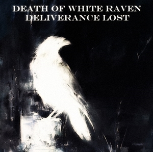 Deliverance Lost > Death of White Raven [EP] (2015)