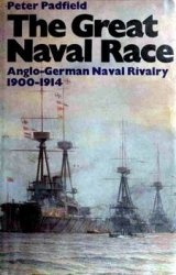 Книга The Great Naval Race: The Anglo-German Naval Rivalry, 1900-1914