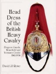 Книга Head Dresses of the Briitish Army Cavalry
