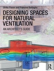 Книга Designing Spaces for Natural Ventilation: An Architect's Guide