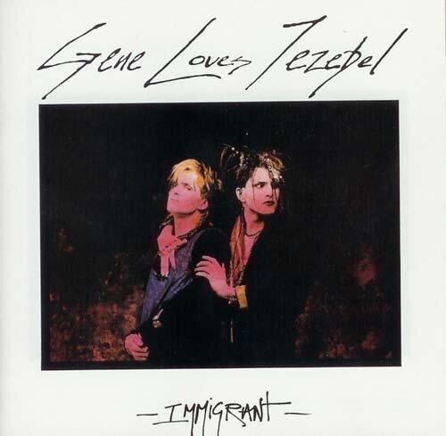 Gene Loves Jezebel - Immigrant