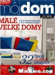 Журнал Moj Dom №6 2013