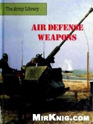 Книга Air Defense Weapons (The Army Library)