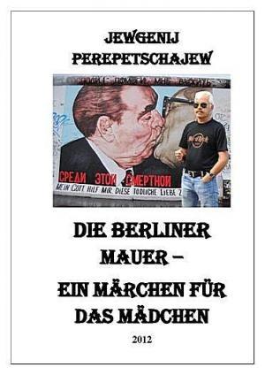 Книга Die Berliner Mauer – ein M?rchen f?r das M?dchen