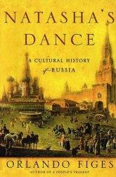 Книга Natasha's Dance: A Cultural History of Russia