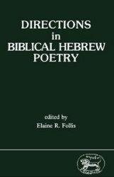 Книга Directions in Biblical Hebrew Poetry (Jsot Supplement Series, 40)