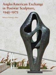 Книга Anglo-American Exchange in Postwar Sculpture, 1945–1975