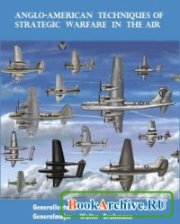 Книга Anglo-American Techniques of Strategic Warfare in the Air.