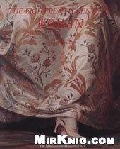 Книга The Eighteenth-Century Woman