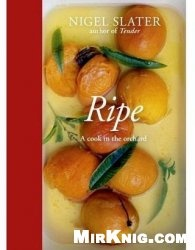 Книга Ripe: A Cook in the Orchard