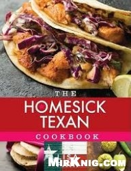 Книга The Homesick Texan Cookbook