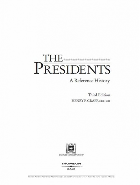 Книга Henry F. Graff, The Presidents: A Reference History. Charles Scribners Sons & Thomson Gale, 2002