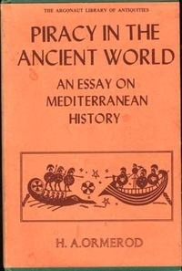 Книга Ormerod H.A. Piracy in the Ancient World. An Essay in the Mediterranean History. Liverpool, 1924.