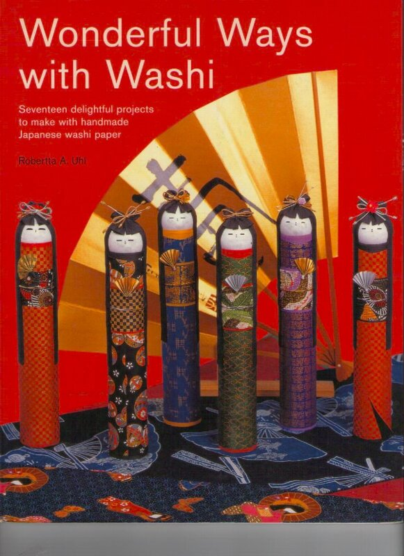 Wonderful Ways with Washi: Seventeen Delightful Projects to Make with Handmade Japanese Washi Paper