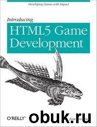 Книга Jesse Freeman - Introducing HTML5 Game Development