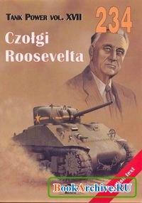 Книга Tank Power vol.XVII. Czołgi Roosevelta / Roosevelts Tanks (Militaria 234)