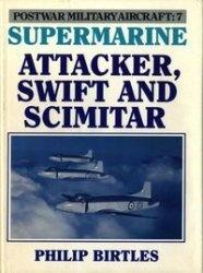 Книга Postwar Military Aircraft 7: Supermarine Attacker, Swift And Scimitar