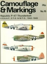 Книга Camouflage & Markings Number 15: Republic P-47 Thunderbolt U.S.A.A.F., E.T.O. & M.T.O., 1942-1945