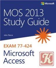 Книга Книга MOS 2013 Study Guide for Microsoft Access Exam 77-424